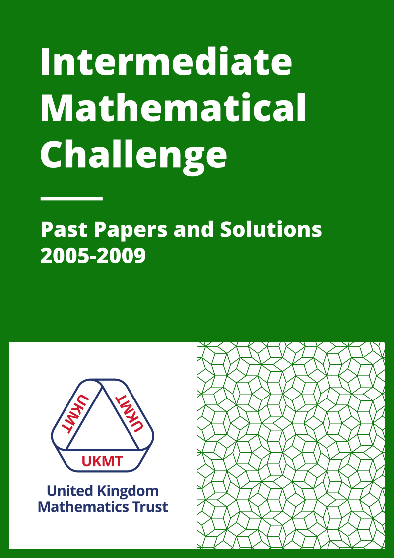 Past Papers: Intermediate Mathematical Challenge 2005-2009 cover